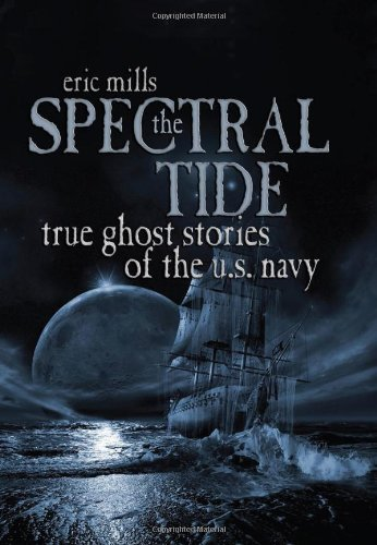 Download The Spectral Tide: True Ghost Stories of the U.S. Navy pdf epub