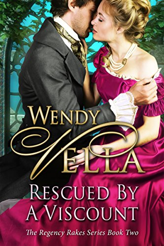 Rescued By A Viscount (Regency Rakes Book 2) by [Vella, Wendy]