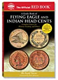 A Guide Book of Flying Eagle and Indian Head Cents, Richard Snow, 0794817831