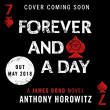 Forever and a Day Audiobook by Anthony Horowitz Narrated by To Be Announced