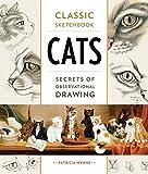 Classic Sketchbook: Cats: Secrets of Observational Drawing