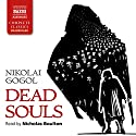 Dead Souls Audiobook by Nikolai Gogol, Constance Garnett - translator Narrated by Nicholas Boulton