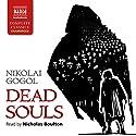Dead Souls Audiobook by Nikolai Gogol, Constance Garnett - translator Narrated by Nicholas Boulton