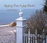 Keeping Time in Sag Harbor, Stephen Longmire, 1930066694
