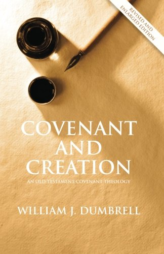 Covenant and Creation: An Old Testament Covenant Theology