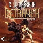 Betrayer: Foreigner Sequence 4, Book 3 | C. J. Cherryh