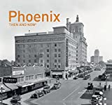 Phoenix: Then and Now®