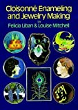 Cloisonné Enameling and Jewelry Making