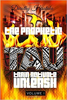 TRAIN ACTIVATE UNLEASH THE PROPHETIC VOLUME I: TAU THE PROPHETIC VOLUME 1 PDF Free Download