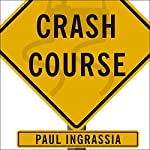 Crash Course: The American Automobile Industry's Road from Glory to Disaster | Paul Ingrassia