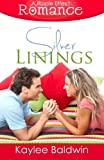 Silver Linings (a Ripple Effect Romance Novella, Book 2), Kaylee Baldwin, 1941363016