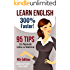 Learn English: 300% Faster - 95 English Tips to Speak English Like a Native English Speaker! (English, Learn English, Learn English for Kids, Learn English ... English Speaking Tips, English Tip Book 1)