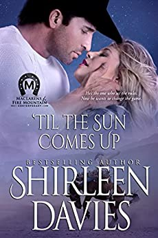 'Til the Sun Comes Up (MacLarens of Fire Mountain Contemporary Book 8) by [Davies, Shirleen]