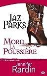 Jaz Parks, Tome 2 : Jaz Parks mord la poussière par Jennifer Rardin
