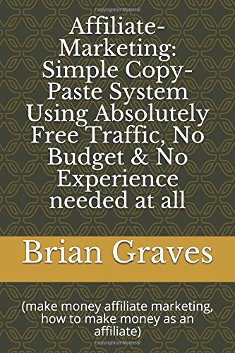 51bMAemIUWL - Affiliate-Marketing: Simple Copy-Paste System Using Absolutely Free Traffic, No Budget & No Experience needed at all: (make money affiliate marketing, how to make money as an affiliate)