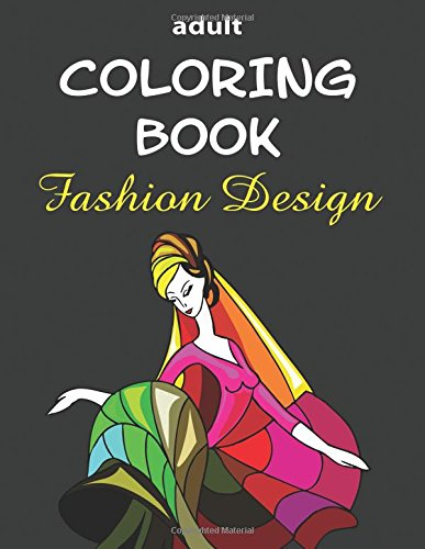 Adult Coloring Book: Fashion Design