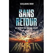 SANS RETOUR: Le détroit du sixième degré (French Edition)