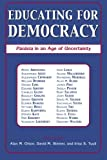 img - for Educating for Democracy: Paideia in an Age of Uncertainty book / textbook / text book