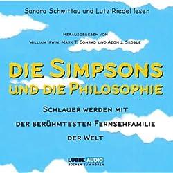 Die Simpsons und die Philosophie. Schlauer werden mit der berühmtesten Fernsehfamilie der Welt