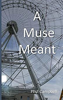 A Muse Meant by [Campbell, Phyl]