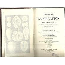 HISTOIRE DE LA CREATION DES ÊTRES ORGANISES D'APRES LES LOIS NATURELLES. CONFERENCES SCIENTIFIQUES SUR LA DOCTRINE DE L'EVOLUTION EN GENERAL ET CELLE DE DARWIN, GOETHE ET LAMARCK EN PARTICULIER.