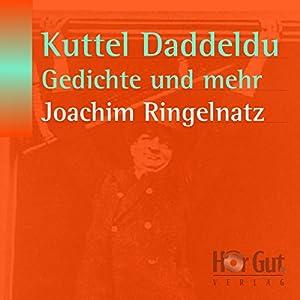 Kuttel Daddeldu, Gedichte und mehr Hörbuch