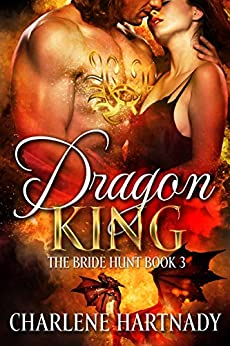 Dragon King (The Bride Hunt Book 3) by [Hartnady, Charlene]
