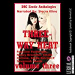 Three-Way Heat Volume Three: Five Explicit FFM Threesome Stories | Francine Forthright,Nancy Brockton,Emilie Corinne,Stella Sinclair,Savannah Deeds