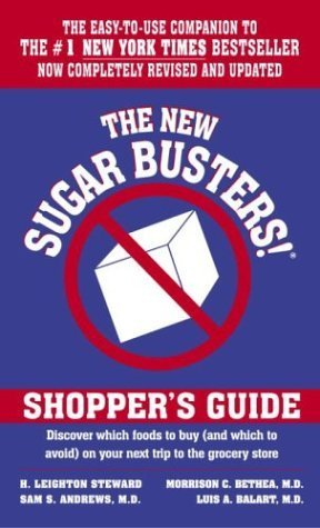 The New Sugar Busters! Shoppers Guide by H. Leighton Steward, Morrison Bethea, Sam Andrews, Luis A. B [Ballantine,2003] (Mass Market Paperback) Revised edition (New Sugar Busters Shoppers Guide)