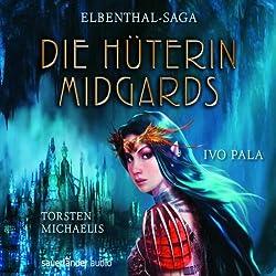 Die Hüterin Midgards (Elbenthal-Saga 1)