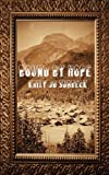 Bound by Hope, Kally Jo Surbeck, 0977010708