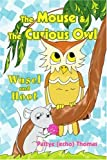 The Mouse and the Curious Owl, Pattye Thomas, 0595370527