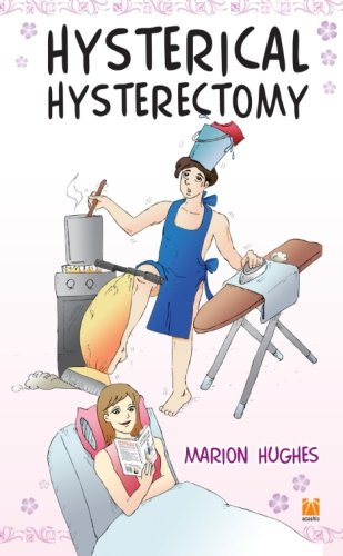 Hysterical Hysterectomy