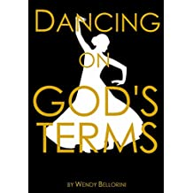 Dancing On God's Terms: Praise Dance Study Guide