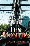Ten Months, J. Wayne Stillwell, 1481756923