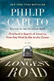 The Longest Road, Philip Caputo, 1250048745