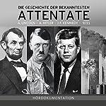 Attentate - Die Geschichte der Bekanntesten: Hördokumentation | Jan Weller
