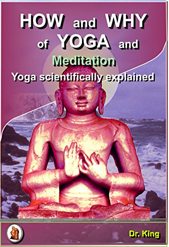 How and Why of Yoga and Meditation - Yoga scientifically explained (Marvels of the Mind Book 3)
