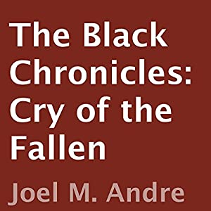 The Black Chronicles: Cry of the Fallen Audiobook