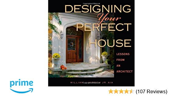 Designing Your Perfect House: William J. Hirsch Jr. AIA ...