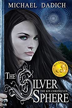 The Silver Sphere (The Kin Chronicles Book 1) by [Dadich, Michael]