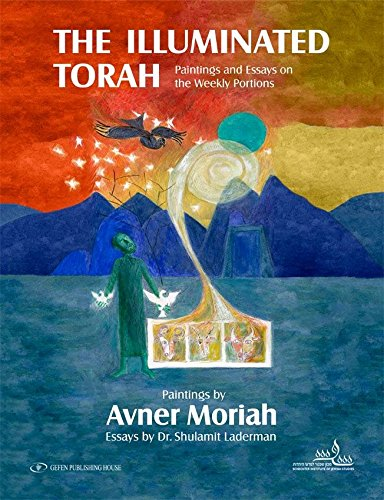 The Illuminated Torah: Paintings and Essays on the Weekly Portions ebook