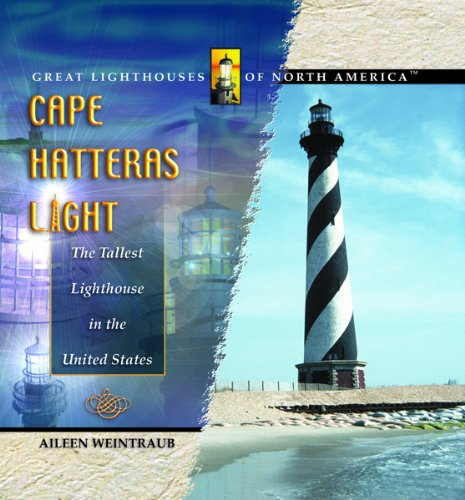 Cape Hatteras Light: The Tallest Lighthouse in the United States (Great Lighthouses of North America)
