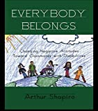 img - for Everybody Belongs: Changing Negative Attitudes Toward Classmates with Disabilities (Critical Education Practice) book / textbook / text book