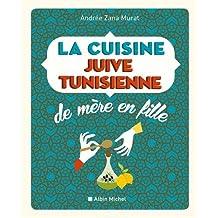 La cuisine juive tunisienne: de mère en fille