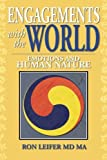 img - for Engagements with the World: Emotions and Human Nature by Ron Leifer (2013-05-16) book / textbook / text book