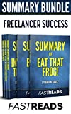 Summary Bundle: Freelancer Success | FastReads: Includes Summary of Eat That Frog!, Summary of Bird by Bird, Summary of Impossible to Ignore, Summary of … to Fail at Almost Everything + 1 BONUS BOOK
