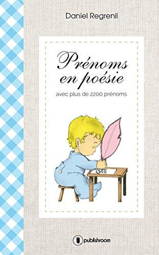 Prénoms En Poésie Avec Plus De 2200 Prénoms French Edition