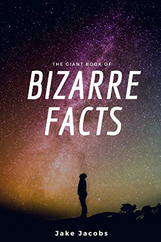 The Giant Book Of Bizarre Facts (The Big Book Of Facts)