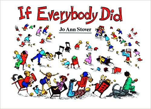 If Everybody Did: Jo Ann Stover: 9780890844878: Amazon com: Books